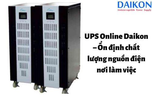 ups-online-DAIKON-on-dinh-chat-luong-nguon-dien-noi-lam-viec