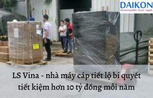 ls-vina-nha-may-cap-tiet-lo-bi-quyet-tiet-kiem-hon-10-ty-dong-moi-nam