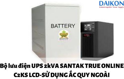 bo-luu-dien-UPS-2kVA-SANTAK-TRUE-ONLINE-C2KS-LCD-accquy-ngoai