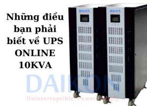 Những điều bạn phải biết về UPS ONLINE 10KVA