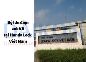 Bộ lưu điện 20kVA tại Honda Lock Viêt Nam