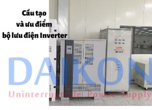 Cấu tạo và ưu điểm bộ lưu điện Inveter