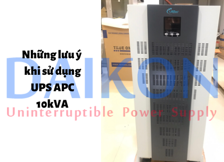 Những lưu ý khi sử dụng UPS APC 10kVA