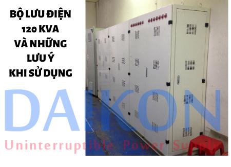 Bộ lưu điện 120 KVA và những lưu ý khi sử dụng