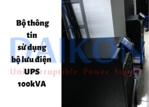 bộ lưu điện ups 100kVA tại bộ thông tin