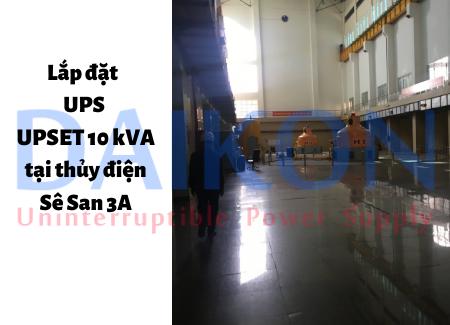 Lắp đặt UPS UPSET 10 kVA tại thủy điện Sê San 3A